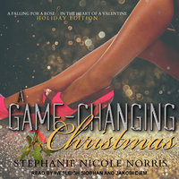 A Game-Changing Christmas - Stephanie Nicole Norris