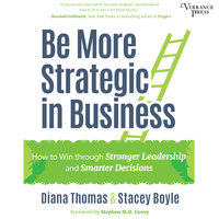 Be More Strategic in Business - Diana Thomas,Stacey Boyle