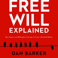 Free Will Explained - Dan Barker