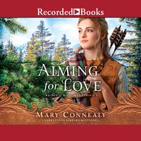 Aiming for Love - Mary Connealy