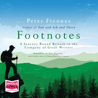 Footnotes: A Journey Round Britain in the Company of Great Writers - Peter Fiennes