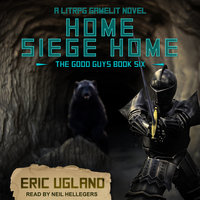 Home, Siege Home: A LitRPG/GameLit Novel - Eric Ugland