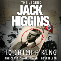 To Catch a King - Jack Higgins