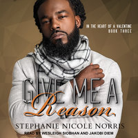 Give Me A Reason - Stephanie Nicole Norris