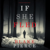 If She Fled - Blake Pierce
