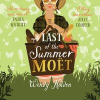 Last of the Summer Moët - Wendy Holden