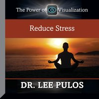 Reduce Stress - Lee Pulos