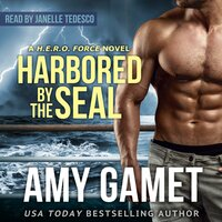 Harbored by the SEAL - Amy Gamet