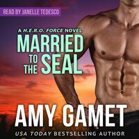 Married to the SEAL - Amy Gamet