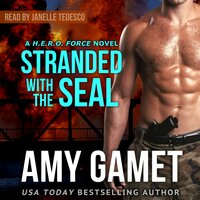 Stranded with the SEAL - Amy Gamet