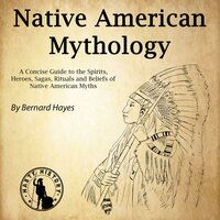 Native American Mythology - Bernard Hayes