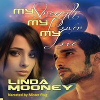 My Strength, My Power, My Love - Linda Mooney