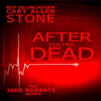 After You're Dead - Cary Allen Stone