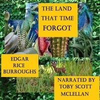 The Land That Time Forgot - Edgar Rice Burroughs