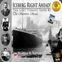 The Lost Titanic Tapes, Part 2 - Geoffrey Giuliano