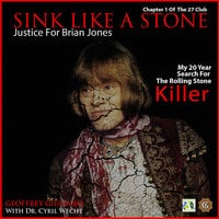 Sink like a Stone: Justice for Brian Jones - Geoffrey Giuliano