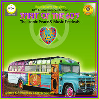 Spirit of the 60s: The Iconic Peace & Music Festivals - Geoffrey Giuliano