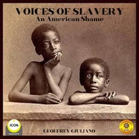 Voices of Slavery: An American Shame - Geoffrey Giuliano