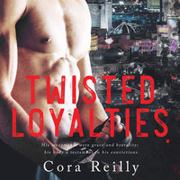 Twisted Loyalties - Cora Reilly