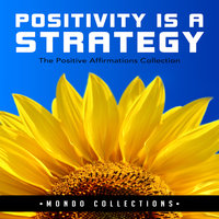 Positivity is a Strategy: The Positive Affirmations Collection - Mondo Collections