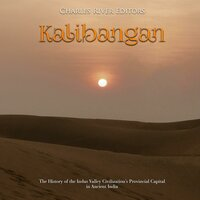 Kalibangan: The History of the Indus Valley Civilization's Provincial Capital in Ancient India - Charles River Editors