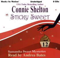 Sticky Sweet (Samantha Sweet Mysteries, Book 12) - Connie Shelton