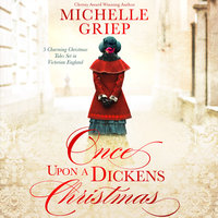 Once Upon a Dickens Christmas - Michelle Griep