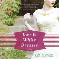 Lies in White Dresses - Sofia Grant