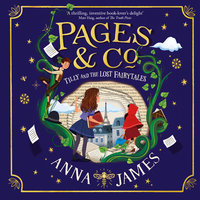 Pages & Co.: Tilly and the Lost Fairy Tales - Anna James