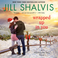 Wrapped Up in You - Jill Shalvis