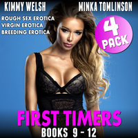 First Timers 4-Pack: Books 9–12 (Rough Sex Erotica Virgin Erotica Breeding Erotica Collection) - Kimmy Welsh