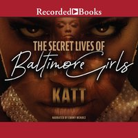 The Secret Lives of Baltimore Girls - Katt