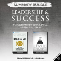 Summary Bundle: Leadership & Success – Includes Summary of Leaders Eat Last & Summary of Lean In - Readtrepreneur Publishing