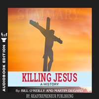 Summary of Killing Jesus: A History by Bill O'Reilly - Readtrepreneur Publishing