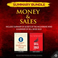 Summary Bundle: Money & Sales | Readtrepreneur Publishing: Includes Summary of Secrets of the Millionaire Mind & Summary of Sell or Be Sold - Readtrepreneur Publishing