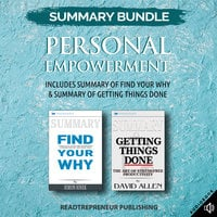 Summary Bundle: Personal Empowerment – Includes Summary of Find Your Why & Summary of Getting Things Done - Readtrepreneur Publishing