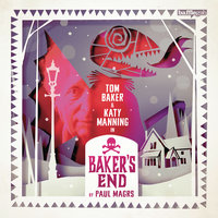 Baker's End: The King of Cats - Paul Magrs