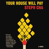 Your House Will Pay: A Novel - Steph Cha