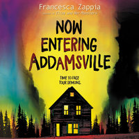 Now Entering Addamsville - Francesca Zappia