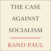 The Case Against Socialism - Rand Paul