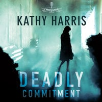 Deadly Commitment - Kathy Harris
