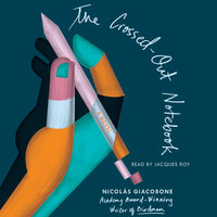 The Crossed-Out Notebook: A Novel - Nicolás Giacobone