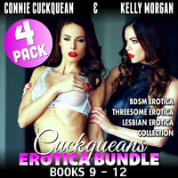 Cuckqueans Erotica Bundle 4-Pack: Books 9–12 (BDSM Erotica Threesome Erotica Lesbian Erotica Collection) - Connie Cuckquean