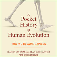 A Pocket History of Human Evolution: How We Became Sapiens - Silvana Condemi, François Savatier