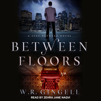 Between Floors - W.R. Gingell