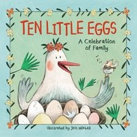 Ten Little Eggs: A Celebration of Family - Zondervan