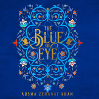 The Blue Eye - Ausma Zehanat Khan