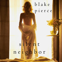 Silent Neighbor - Blake Pierce