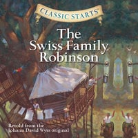 Swiss Family Robinson - Johann David Wyss,Chris Tait