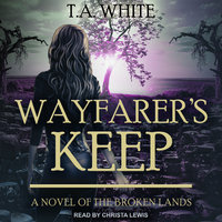 Wayfarer's Keep - T.A. White